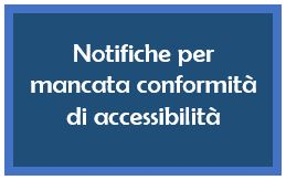 Notifiche per mancata conformità di accessibilità